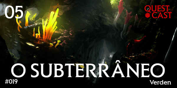 o-subterraneo-quest-cast-podcast-rpg