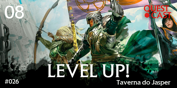 taverna-do-jasper-08-level-up-3-nivel-quest-cast-podcast-rpg