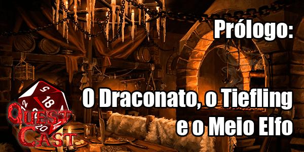 o-draconato-o-tiefling-e-o-meio-elfo