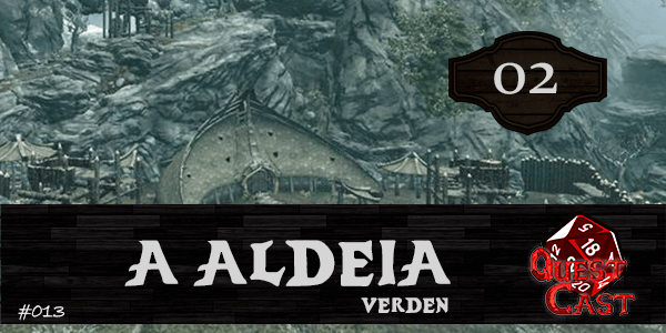 a-aldeia-verden-questcast-podcast-rpg