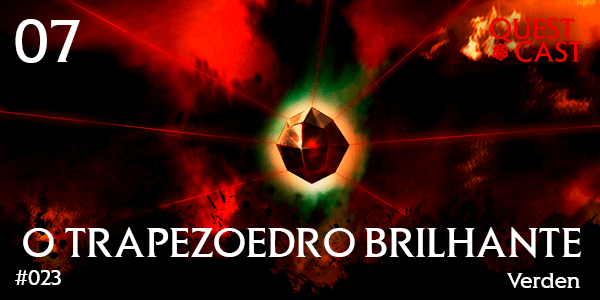 trapezoedro-brilhante-quest-cast-rpg-podcast