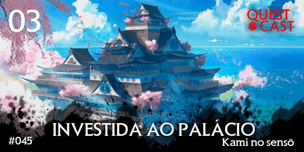 investida-ao-palácio-lenda-dos-5-anéis-podcast-post