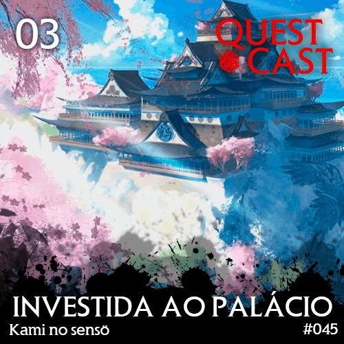 investida-ao-palácio-lenda-dos-5-anéis-podcast