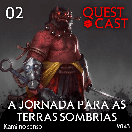 jornada-para-as-terras-sombrias-quest-cast-rpg