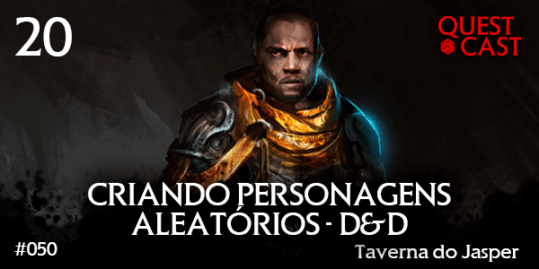 Criando-personagens-aleatórios-D&D-Taverna-do-Jasper-20-post