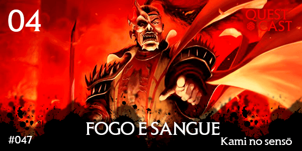 Fogo-e-Sangue-kami-no-senso-quest-cast-rpg-post