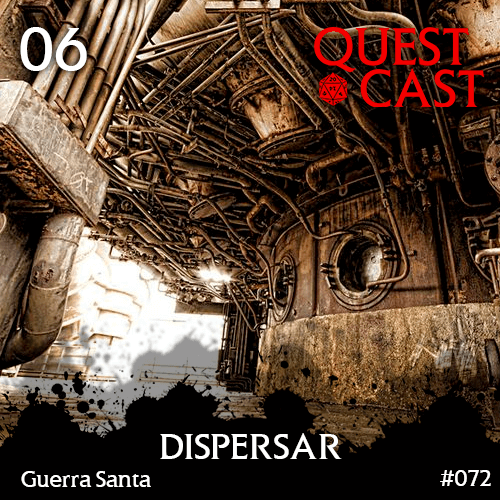 dispersar-quest-cast-reinos-de-ferro-podcast