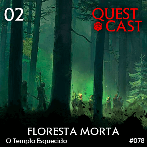 Floresta-Morta---O-Templo-Esquecido-02-Quest-Cast