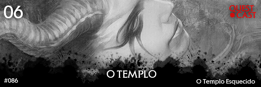 O-templo-esquecido-06-quest-cast-post