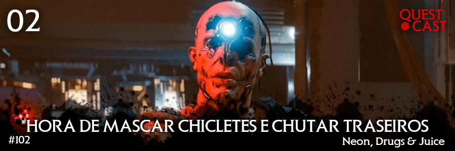 Hora-de-mascar-chicletes-e-chutar-traseiros-questcast-cyberpunk-post