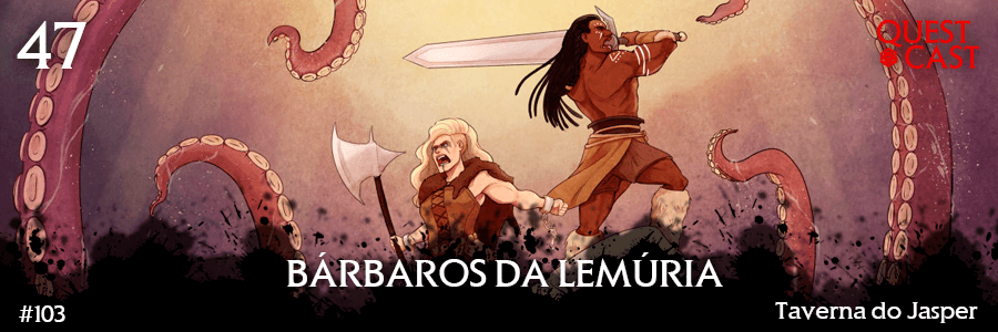 barbaros-da-lemuria-quest-cast-post